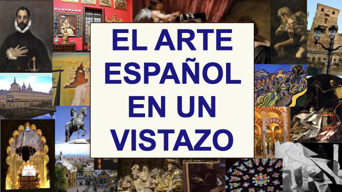 LA HISTORIA DEL ARTE ESPAÑOL DE UN VISTAZO