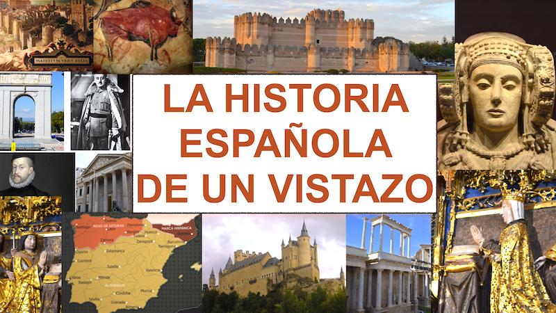 LA HISTORIA ESPAÑOLA DE UN VISTAZO